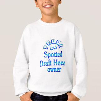 Spotted Draft Horse Owner Sweatshirt