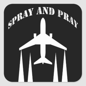spray-and - pray chemtrails square sticker