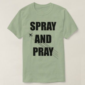 Spray and Pray T-Shirt