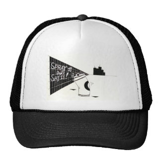 """Spray It Don't Say It"" Trucker Hat"