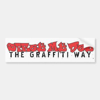 Spray My Day - The Graffiti Way to say Make My Day Bumper Sticker