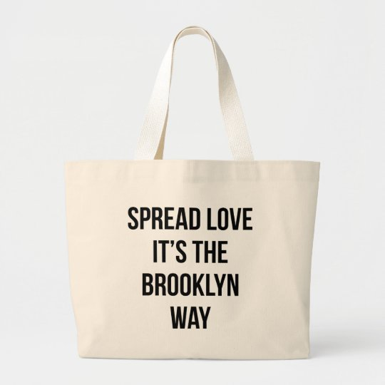 Spread Love It's the Brooklyn Way Large Tote Bag