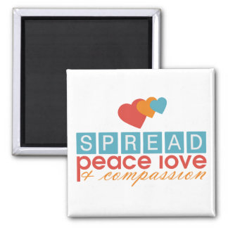 Spread Peace Love and Compassion 2 Inch Square Magnet