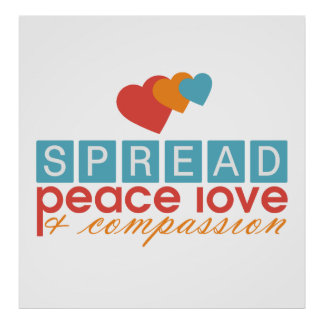 Spread Peace Love and Compassion Poster