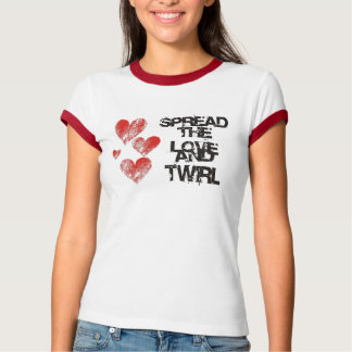 Spread The Love and Twirl Ringer T-shirt