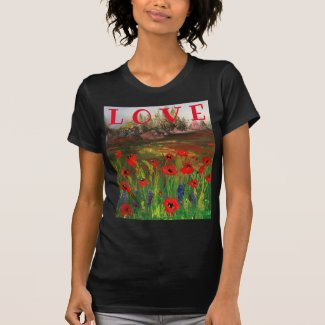 Spread The Love, Beautiful Love of Poppies T-Shirt