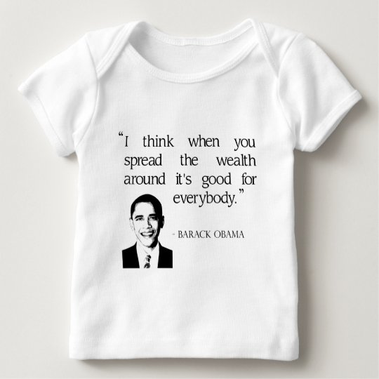 Spread the wealth around baby T-Shirt
