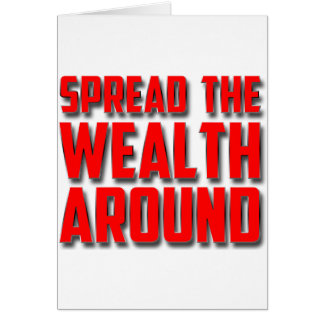 Spread The Wealth Around Card