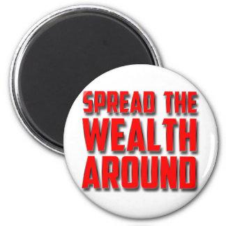 Spread The Wealth Around Fridge Magnets