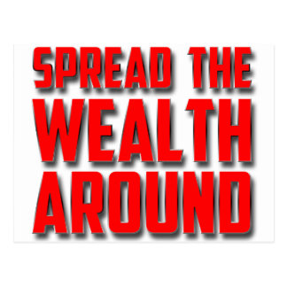 Spread The Wealth Around Postcard