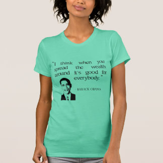 Spread the wealth around T-Shirt