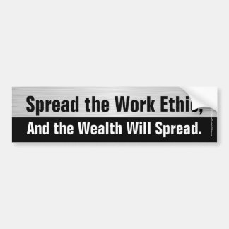 Spread the Work Ethic Wealth Republican Economy Bumper Sticker