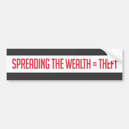 Spreading the wealth equals theft car bumper sticker