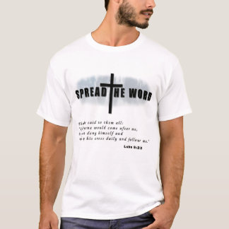 Spreading the Word! - Luke 9:23 T-Shirt