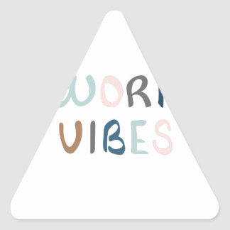 Spreading work vibes triangle sticker