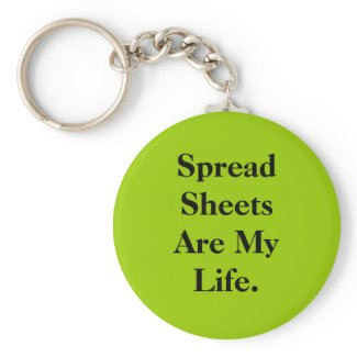 Spreadsheets Are My Life keychain