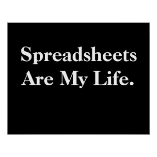 Spreadsheets Are My Life Poster