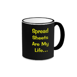 Spreadsheets Are My Life - Stop by... Office Humor Ringer Mug