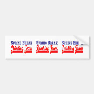 Spring Break Drinking Team (Themed Party) Bumper Sticker