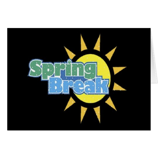 Spring Break! - Greeting Card For Adults