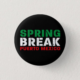 Spring Break Puerto Mexico Pinback Button