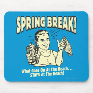 Spring Break: Stays at the Beach Mouse Pad