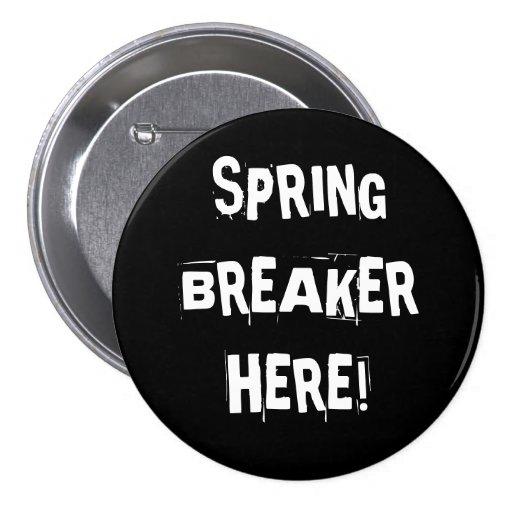 SPRING BREAKER PIN!