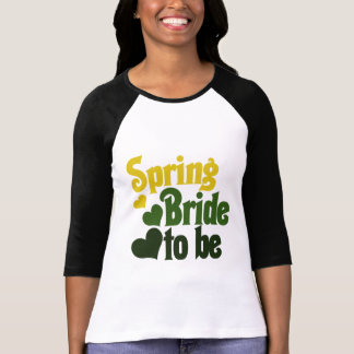 Spring Bride to Be T-Shirt