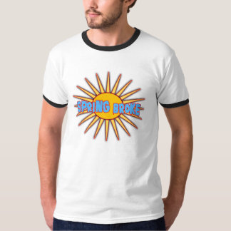 Spring Broke --T-Shirts T-Shirt