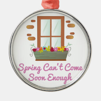 Spring Come Soon Metal Ornament