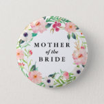 "Spring Florals Mother of the Bride Wedding Button<br><div class=""desc"">Bridal Party wedding buttons are a great addition to any bachelorette party or wedding rehearsal!</div>"