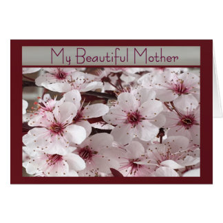 Spring Flowers My Beautiful Mother Card