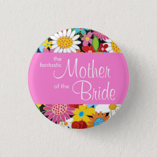 Spring Flowers Wedding Mother Of Bride Name Tag Pinback Button