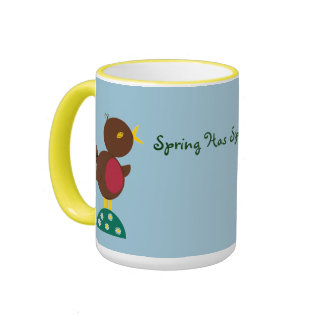 """Spring Has Sprung!"" Mug"