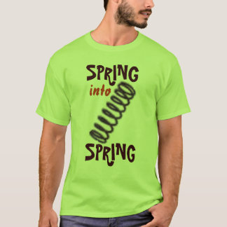 Spring Into Spring T-Shirt