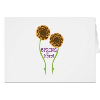 Spring Is Here! Card
