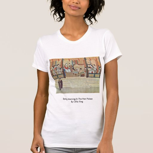 Spring Morning In The Han Palace By Ch'Iu Ying T-shirt