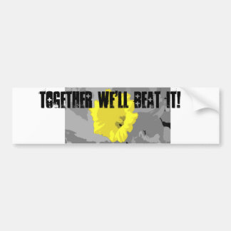 Spring Trumpeter, Together we'll beat it! Bumper Sticker