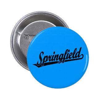Springfield script logo in black distressed pinback button