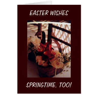 SPRINGTIME/EASTER SPECIAL WISHES JUST FOR YOU CARD