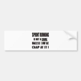 Sprint Running is not a crime Car Bumper Sticker