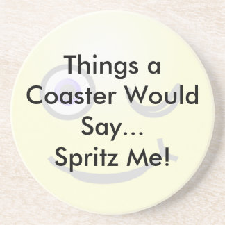 Spritz Me Coaster