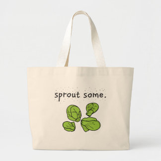 sprout some. (Brussels sprouts) Large Tote Bag