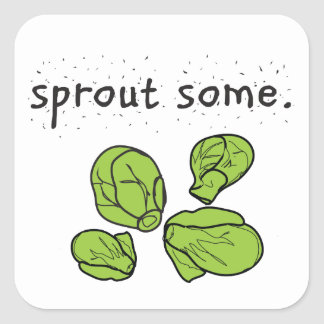 sprout some. (Brussels sprouts) Square Sticker