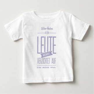 Spruch_Alte_Leute_mono.png Baby T-Shirt