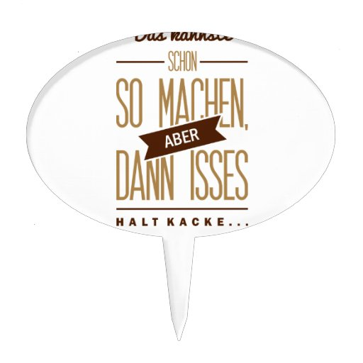 Spruch_Kacke_2c.png Cake Toppers