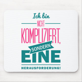 Spruch_Kompliziert_2c.png Mouse Pad