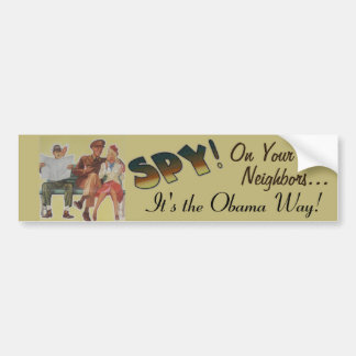 """""""Spy On Your Neighbors"""" Bumper Stickers"""