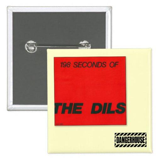 Sq. Button Dils 198 Seconds Dangerhouse