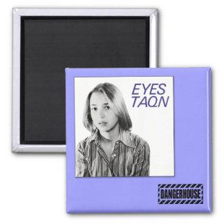 Sq. Magnet Eyes TAQN Dangerhouse